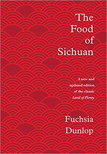 The Food of Sichuan, by Fuchsia Dunlop